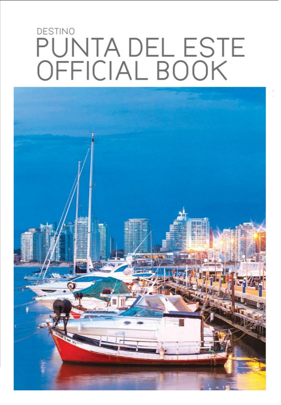 Revista Destino PUNTA DEL ESTE – Official Book.